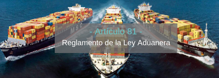 articulo-81-ley-aduanera-manifestacion-valor